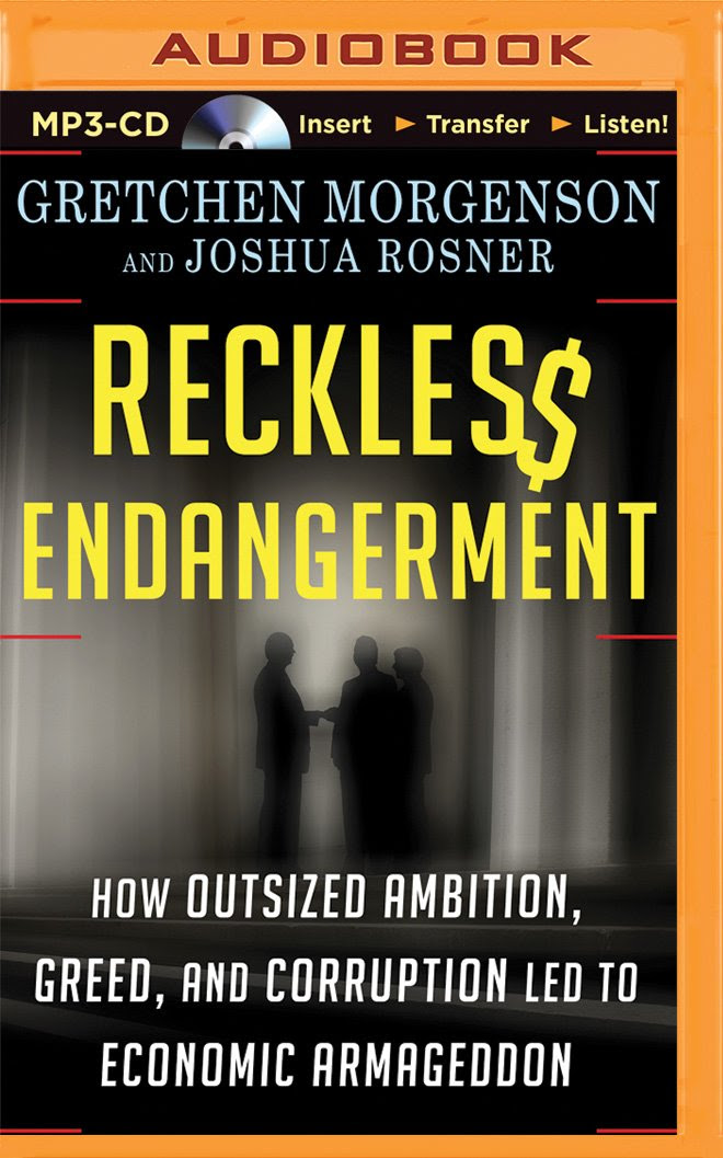 Reckless Endangerment: How Outsized Ambition, Greed, and ...