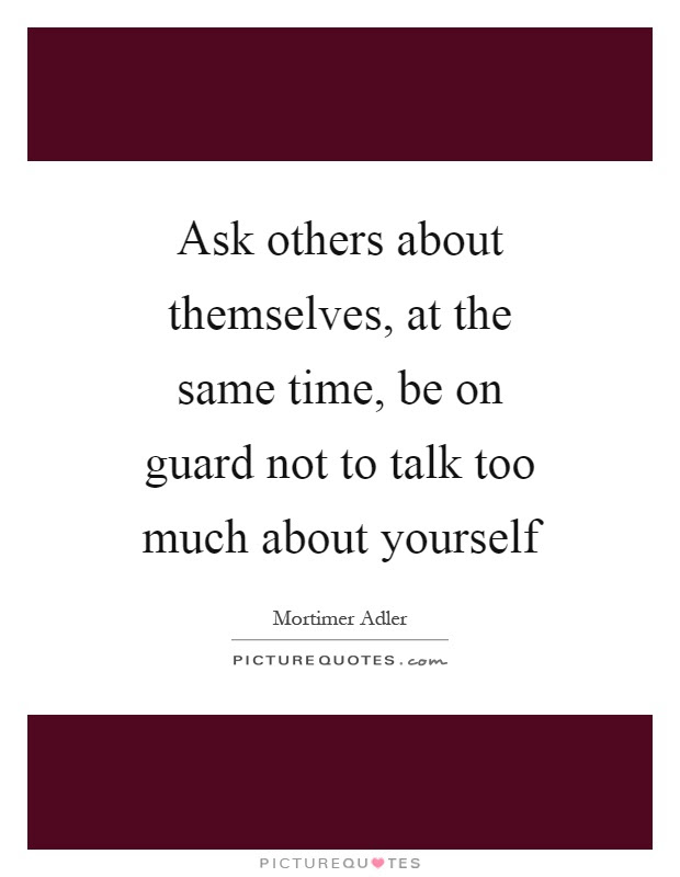 Not Asking Others Quotes Sayings Not Asking Others Picture Quotes
