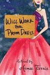 Will Work for Prom Dress