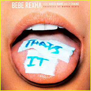 Bebe Rexha: 'That's It' (feat. 2 Chainz & Gucci Mane) Stream, Lyrics & Download - Listen Here!