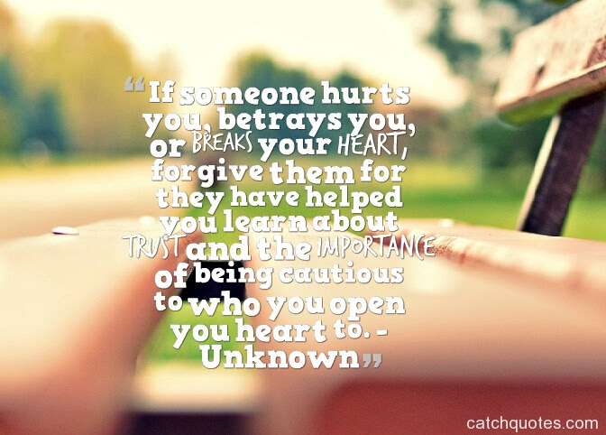 If Someone Hurts You Betrays You Quotes
