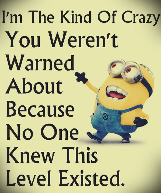 Minions I M Not Crazy Quote Daily Inspiration Quotes
