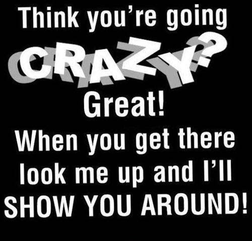 Crazy Quotes Crazy Sayings Crazy Picture Quotes