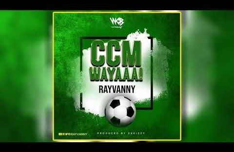 Download Rayvanny - Ccm wayaaa