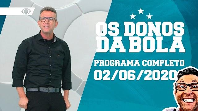 OS DONOS DA BOLA - 02/06/2020- PROGRAMA COMPLETO