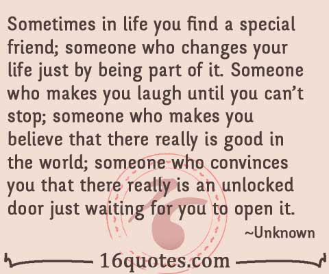 Youll Find A Special Friend Who Changes Your Life
