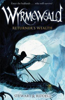 Wyrmeweald: Returner's Wealth (Wyrmeweald, #1)