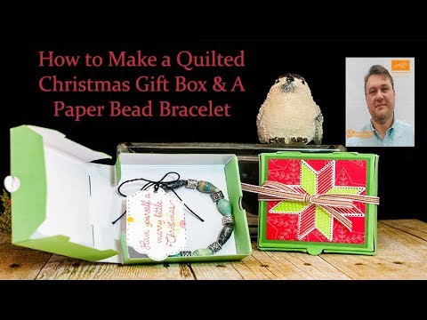 How to Make a Quilted Christmas Gift Box and a Paper Bead Bracelet