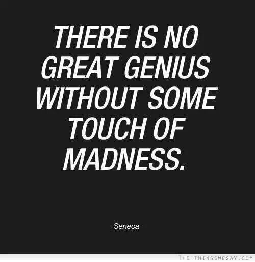 Quotes About Insanity And Genius 30 Quotes