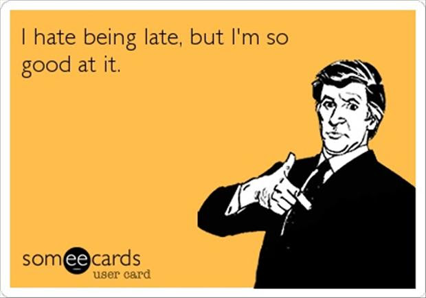 Always Late Funny Quotes Dump A Day