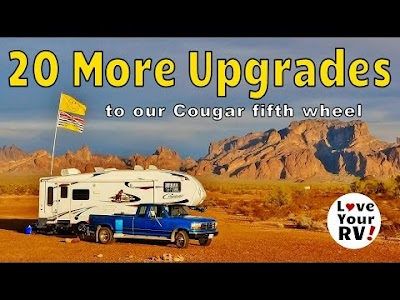 Love Your RV videos: 20 More Upgrades, Day in the Life of a Boondocker, 1000 Watt Inverter Installation Explained and Camping in Arizona's Kofa National Wildlife Refuge