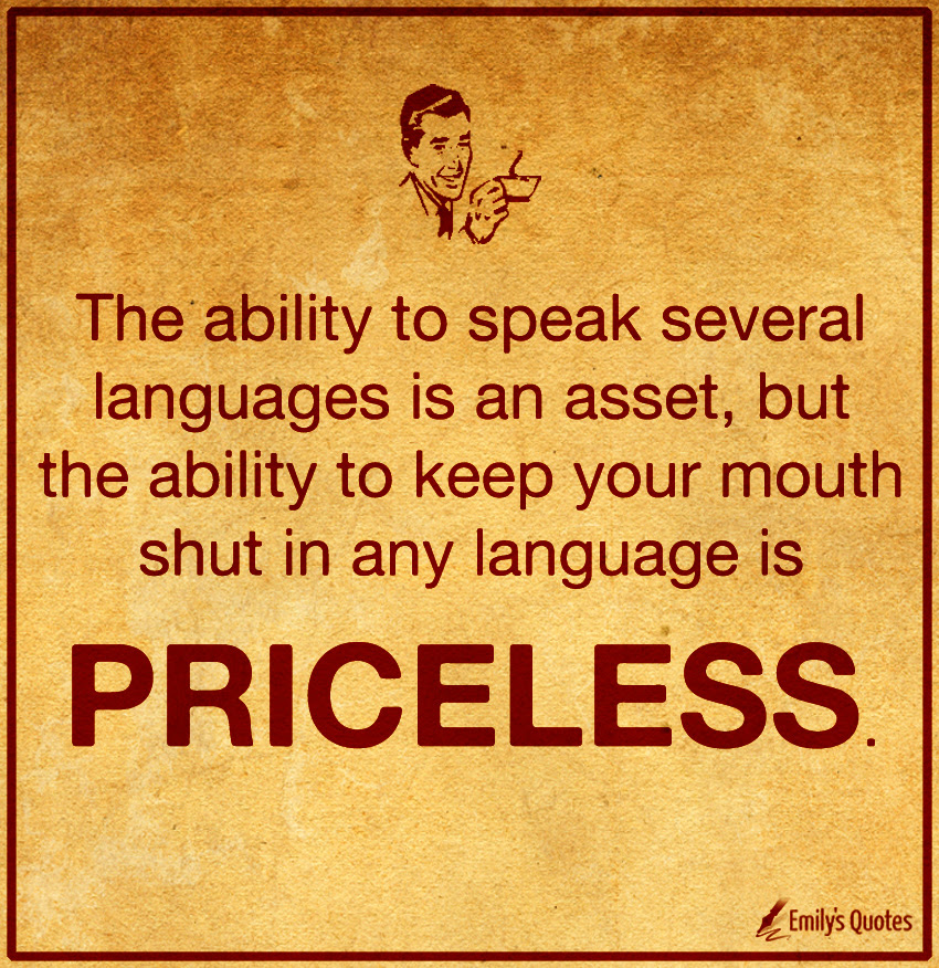 The Ability To Speak Several Languages Is An Asset But The Ability