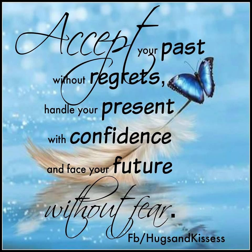 Accept Your Past And Face Your Future Pictures Photos And Images
