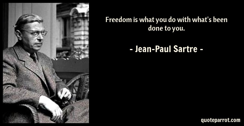 Freedom Is What You Do With Whats Been Done To You By Jean Paul