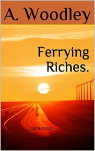 Ferrying Riches by A. Woodley