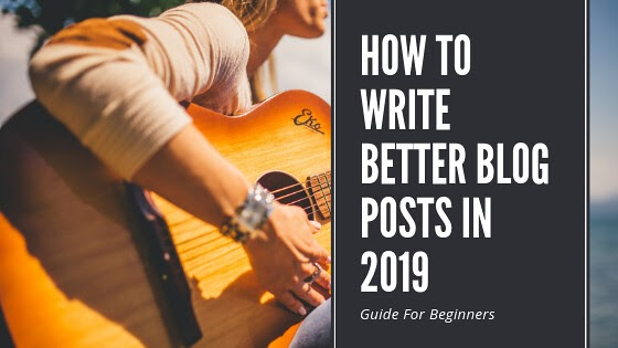 How to write better blog posts in 2019