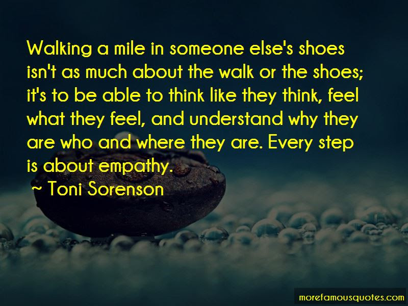Quotes About Walking A Mile In Someone Elses Shoes Top 1 Walking A