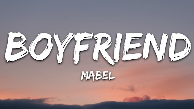Mabel - Boyfriend Lyrics
