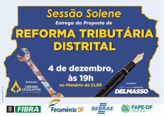 Delmasso realiza sessão solene para entregar a proposta da Reforma Tributária ao governador do DF