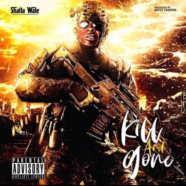 Shatta Wale - Kill & Gone (Prod. By Beat Vampire).