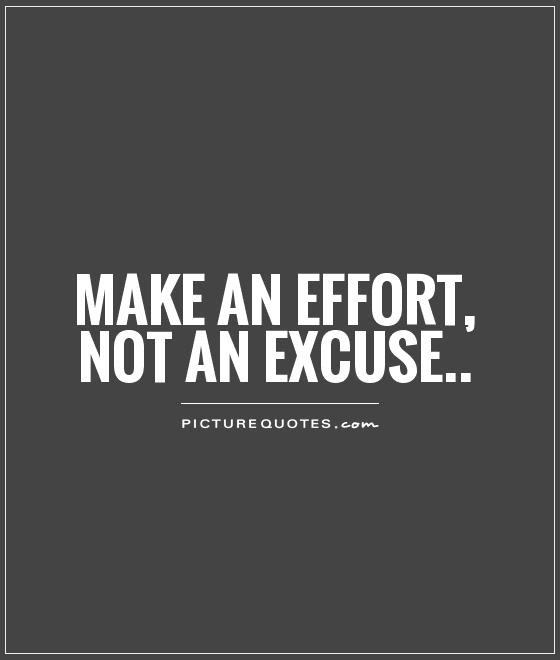 Quotes About Making More Effort 32 Quotes