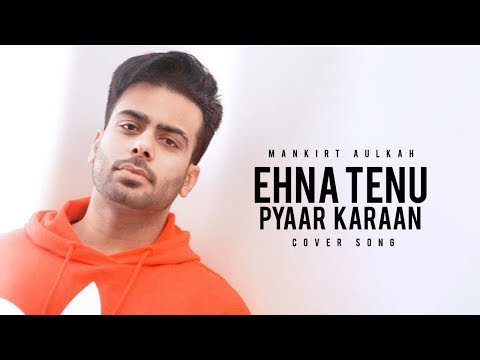 Ehna Tainu Pyaar Karan | Mankirat Aulakh | Latest Punjabi Song 2020 | Romantic Song 2020 | Gabruu