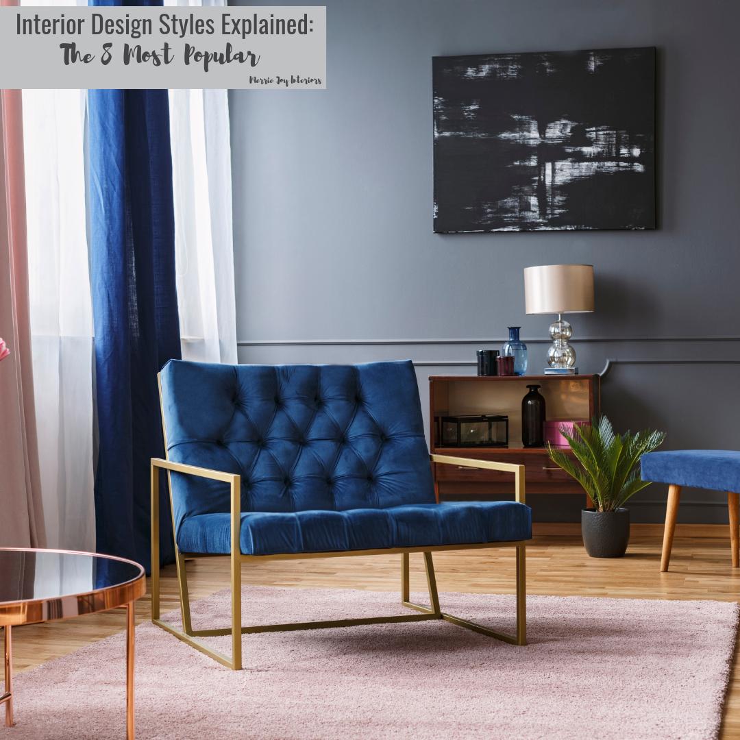 Interior Design Styles Explained The 8 Most Poplular Merrie J Privott