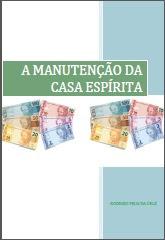 A MANUTENÇÃO DA CASA ESPÍRITA