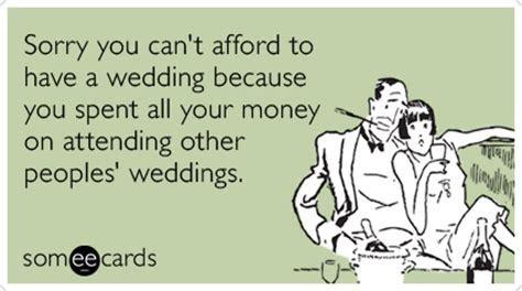 Money Broke Weddings Marriage Engaged Funny Ecard