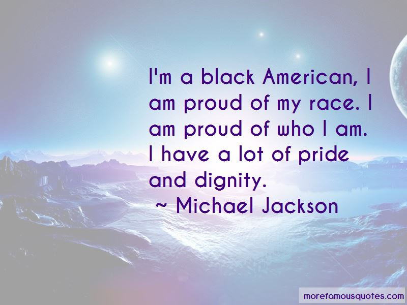 I Am Proud Of Who I Am Quotes Top 52 Quotes About I Am Proud Of Who