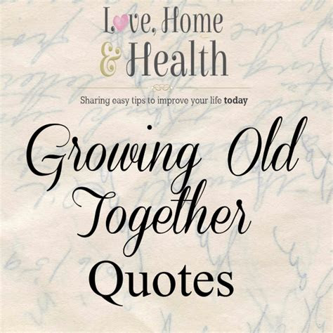 Growing Old Together Love Quotes