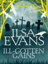 Ill-Gotten Gains (Nell Forest Mystery #2)