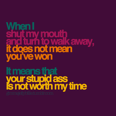 When I Shut My Mouth And Truth To Walk Away Friendship Quote