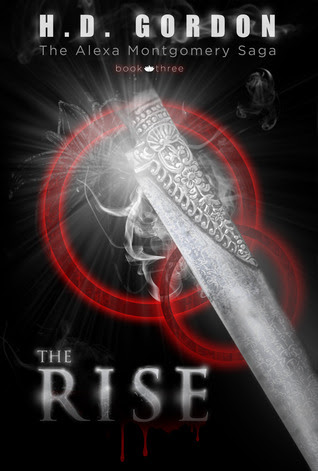 The Rise (The Alexa Montgomery Saga, #3)