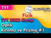 Fizik   TYT   TYT 2022 Kamp   Optik   Kırılma ve Prizma #1 - Umut Öncül Akademi