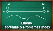Líneas, Recta, Semirrecta, Rayo, Segmento, Curva, Quebrada. Teoremas y Problemas.