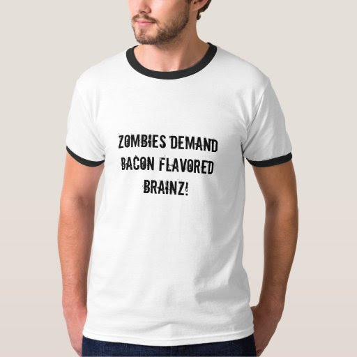 Zombies Demand Bacon Flavored Brainz T-Shirt