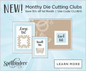 Spellbinders NEW Monthly Die Cutting Clubs