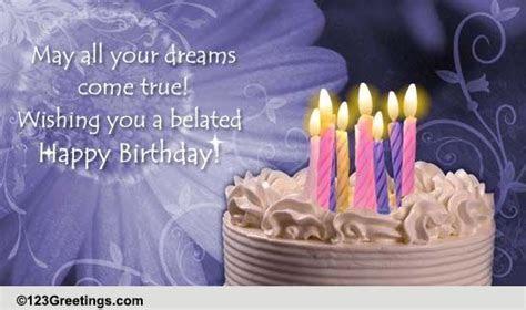 Belated Happy Birthday! Free Belated Birthday Wishes