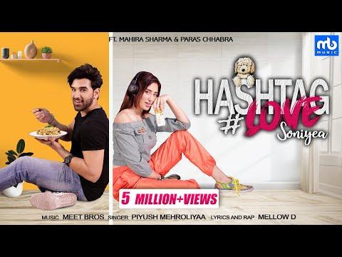 Hashtag Love Soniyea - Video   Meet Bros Ft.Piyush Mehroliyaa, MellowD   Mahira Sharma,Paras Chhabra