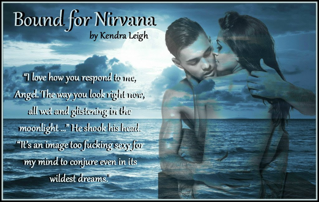 Teaser photo quote from Bound For Nirvana, by Kendra Leigh