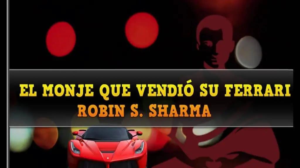 El Monje Que Vendió Su Ferrari Resumen Análisis Y Más
