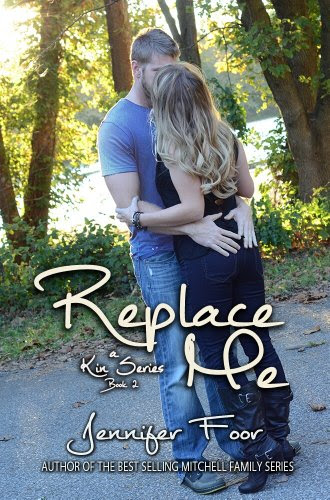 Replace Me (Book 2 Kin Series) by Jennifer Foor