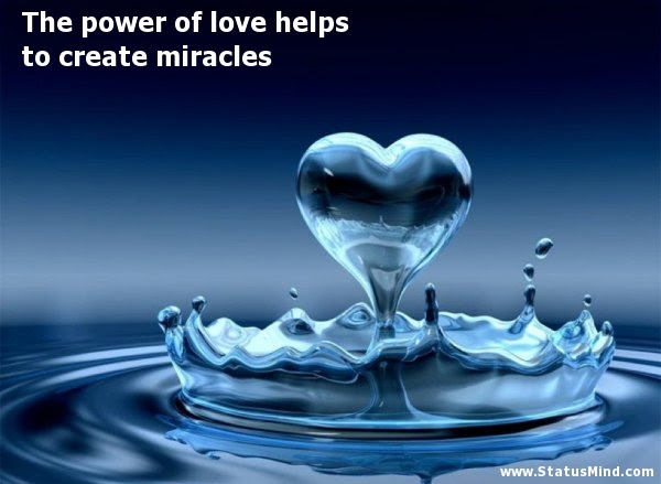 The Power Of Love Helps To Create Miracles Statusmindcom
