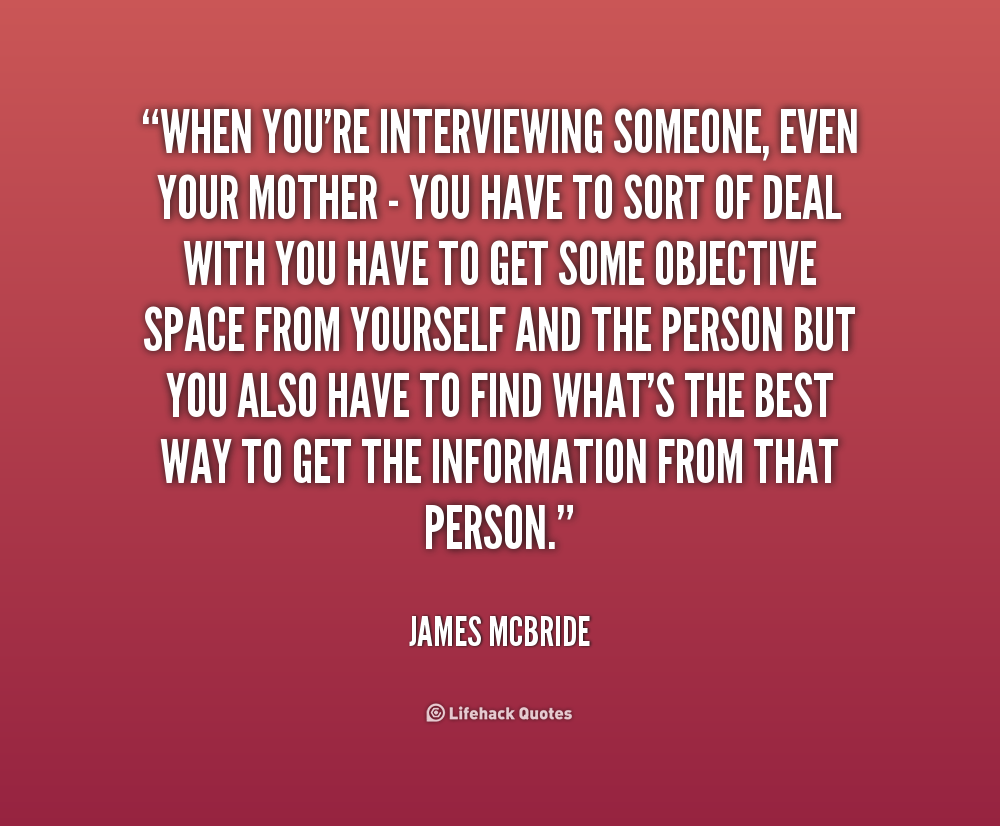 Quotes About Interviews 374 Quotes