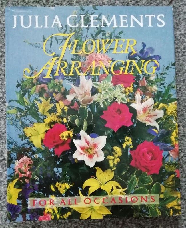 Flower Arranging For All Occasions by Julia Clements