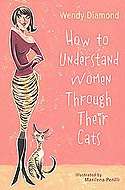 How to Understand Women Through Their Cats by Wendy Diamond