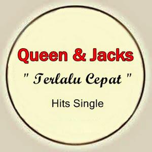 Lirik Queen & Jacks - Terlalu Cepat