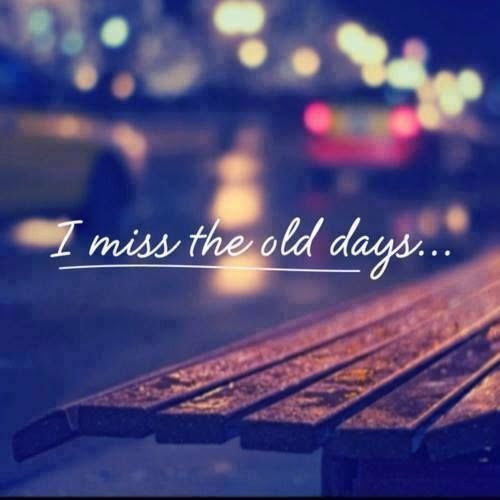 I Miss The Old Days Pictures Photos And Images For Facebook