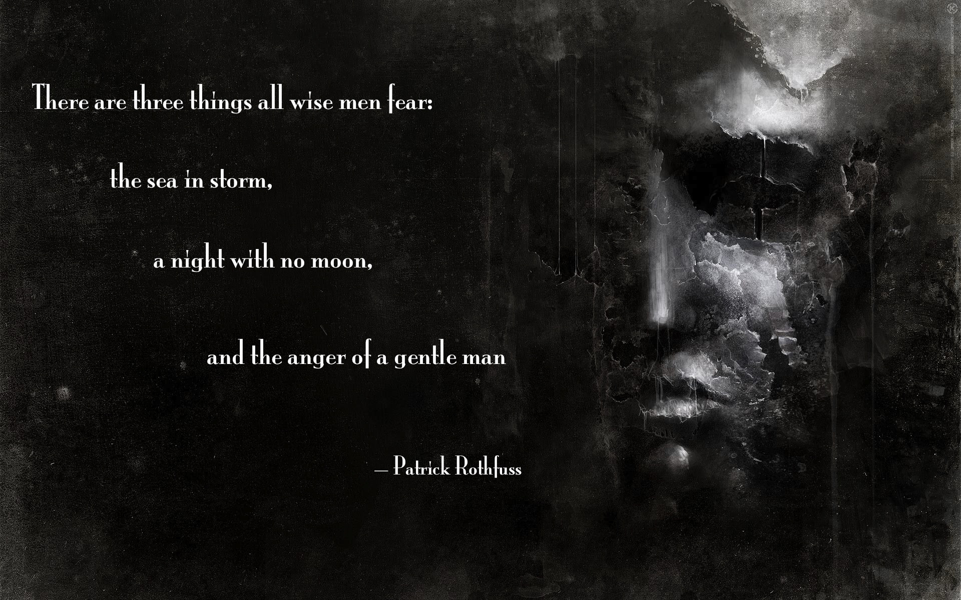 There Are Three Things All Wise Men Fear Patrick Rothfuss